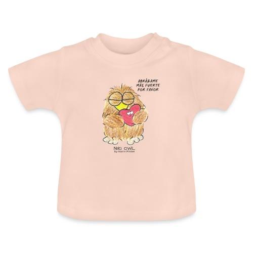 Niki Owl Abrázame Más Fuerte Por Favor - Baby T-Shirt