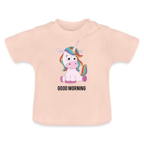 Good morning Unicorn - Baby T-shirt