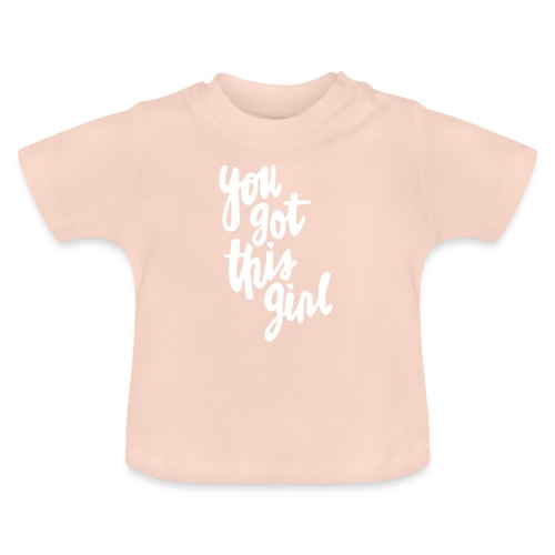 You_got_this_girl - Baby T-Shirt