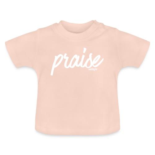 Praise (WHITE) - Baby T-Shirt