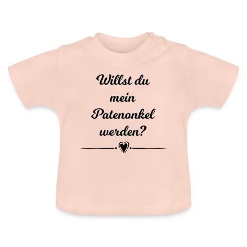 Willst du mein Patenonkel werden? - Baby T-Shirt