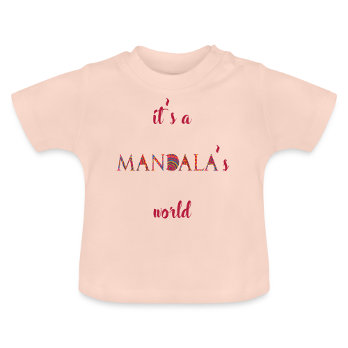 It's a mandala's world - Baby T-Shirt