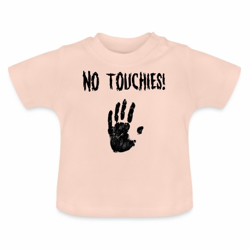 No Touchies in Black 1 Hand Below Text - Baby T-Shirt