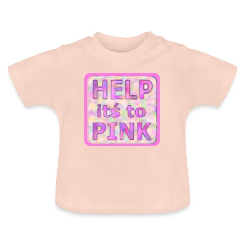 help its to pink - rosa text - Baby T-Shirt
