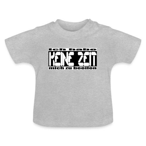 keine zeit - Baby T-Shirt