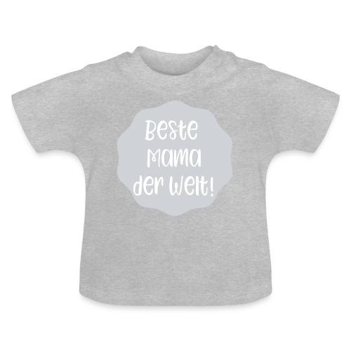 Beste Mama der Welt - Baby T-Shirt