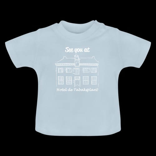 See you at Hotel de Tabaksplant WIT - Baby T-shirt