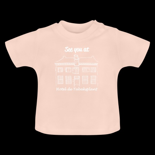 See you at Hotel de Tabaksplant WHITE - Baby T-Shirt
