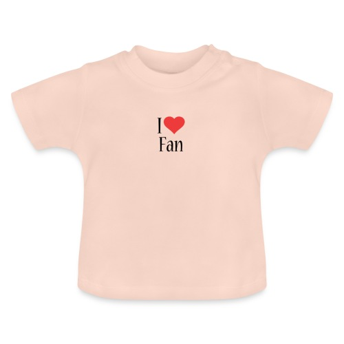 I LOVE FAN!!! - T-shirt Bébé
