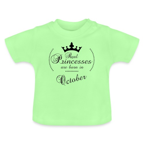 Real Princesses was born in October - Baby T-Shirt