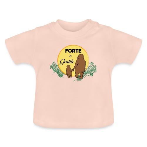 Forte e gentile - Maglietta per neonato