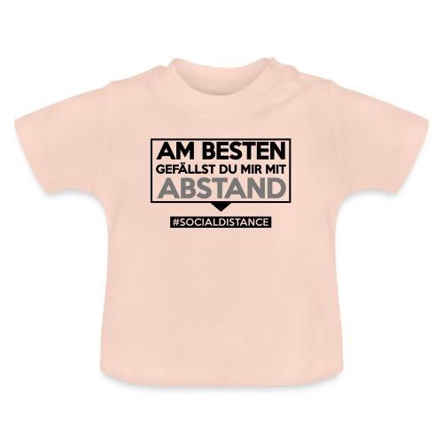 Am Besten gefällst Du mir mit ABSTAND. sdShirt.de - Baby T-Shirt
