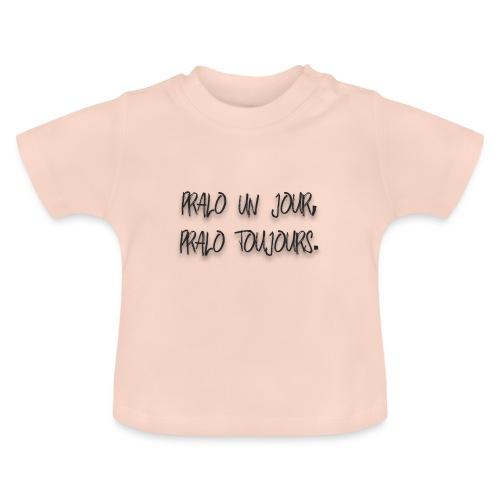 pralo un jour pralo toujours noir - T-shirt Bébé