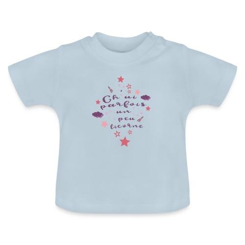Ch'ui parfois un peu licorne ! - T-shirt Bébé