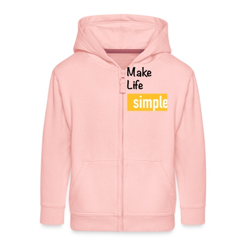 Make Life Simple - Veste à capuche Premium Enfant