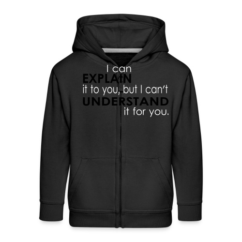 I can EXPLAIN it to you... - Kinder Premium Kapuzenjacke