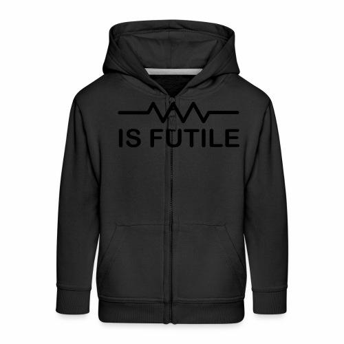 Resistance is Futile - Kids' Premium Zip Hoodie
