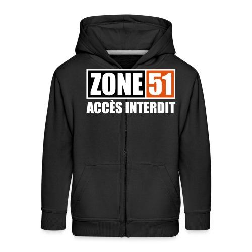 ZONE 51 - ACCES INTERDIT - Veste à capuche Premium Enfant