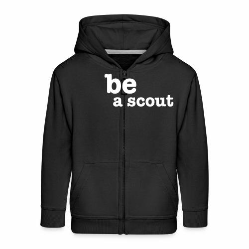 be a scout - Veste à capuche Premium Enfant
