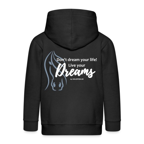 Live your Dream - Kinder Premium Kapuzenjacke