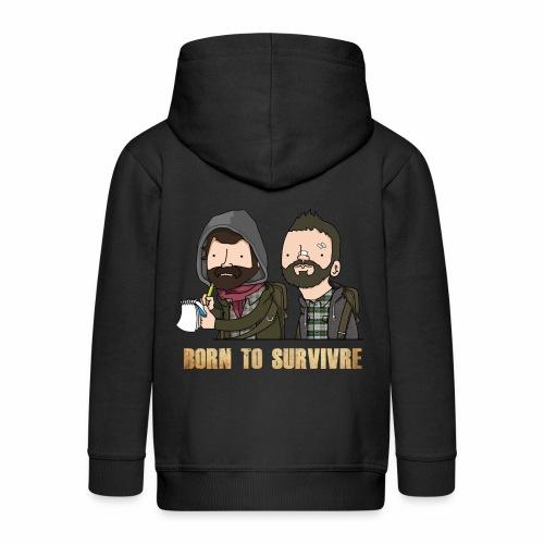 Born to Survivre - Veste à capuche Premium Enfant