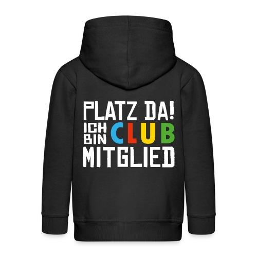 SuK - Platz Da! Ich bin CLUB Mitglied - Kinder Premium Kapuzenjacke