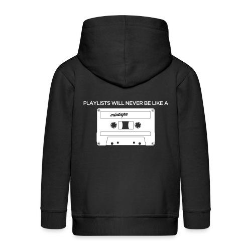 Playlists never like mixtape (dark background) - Kids' Premium Zip Hoodie