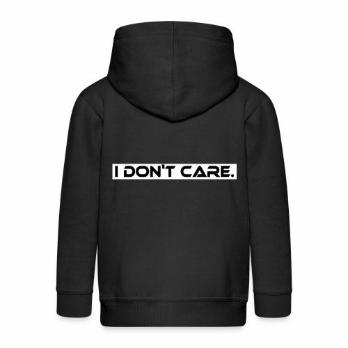 I DON T CARE Design, Ist mit egal, schlicht, cool - Kinder Premium Kapuzenjacke