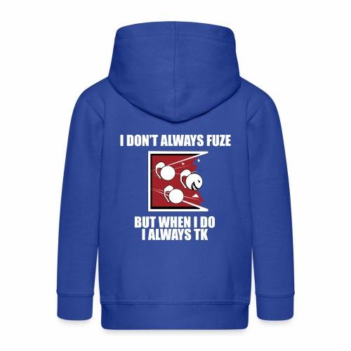 i always TK :) - Kids' Premium Zip Hoodie