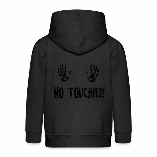 No Touchies in Black 2 Hands Above Text - Kids' Premium Zip Hoodie