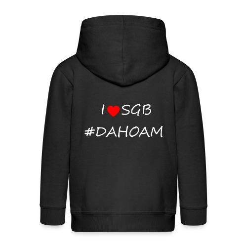 I ❤️ SGB #DAHOAM - Kinder Premium Kapuzenjacke