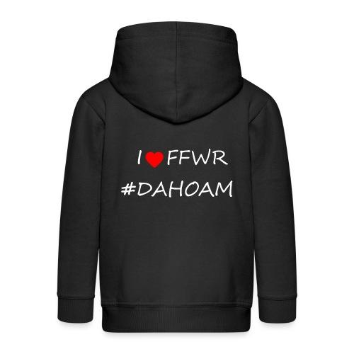 I ❤️ FFWR #DAHOAM - Kinder Premium Kapuzenjacke