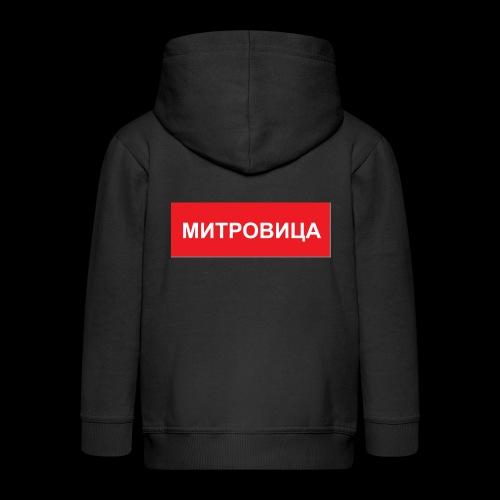 Mitrovica - Utoka - Kinder Premium Kapuzenjacke