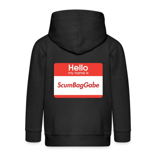 Hello My Name Is ScumBagGabe - Kids' Premium Zip Hoodie