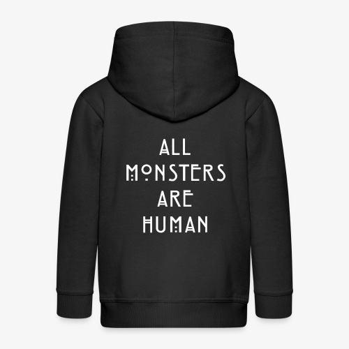 All Monsters Are Human - Veste à capuche Premium Enfant