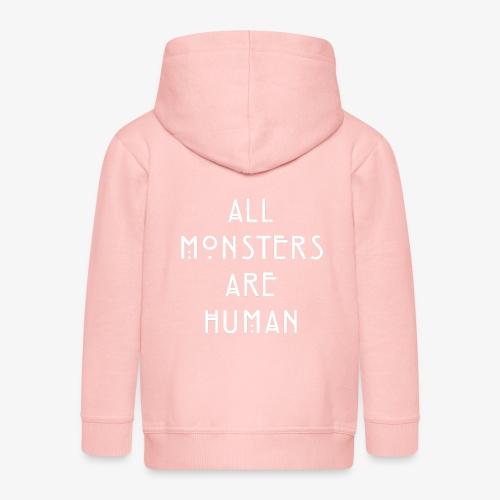 All Monsters Are Human - Veste à capuche Premium Enfant