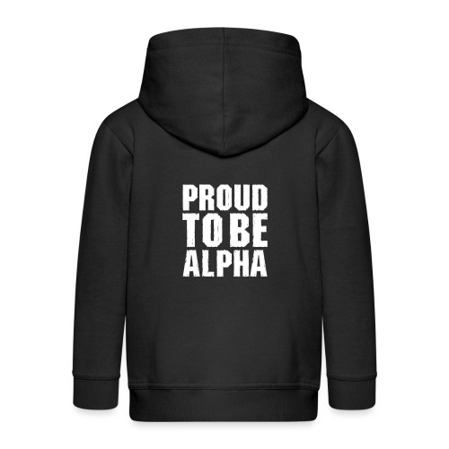 Proud to be Alpha - Kinder Premium Kapuzenjacke