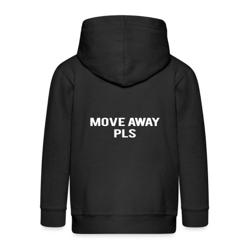 Move Away Please - Kids' Premium Hooded Jacket