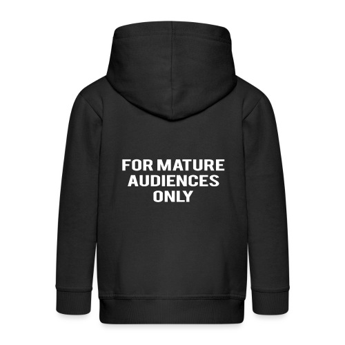 For Mature Audiences Only - Kids' Premium Zip Hoodie