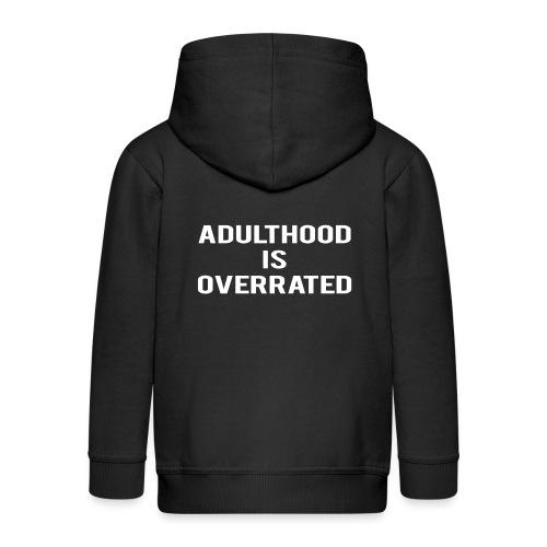 Adulthood Is Overrated - Kids' Premium Hooded Jacket