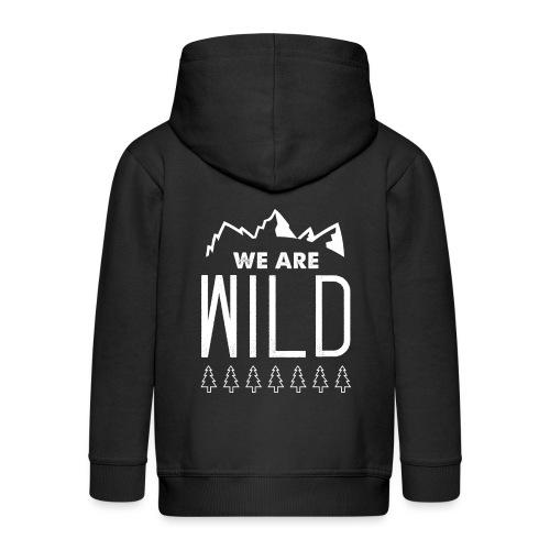 We Are Wild - Kinder Premium Kapuzenjacke