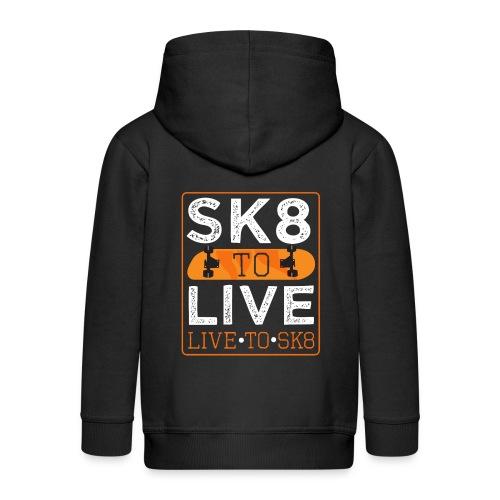 SK8 TO LIVE. LIVE TO SK8. Leben Skateboarden - Kinder Premium Kapuzenjacke