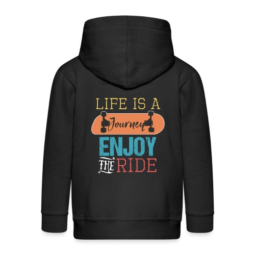 LIFE IS A JOURNEY ENJOY THE RIDE Skateboarder - Kinder Premium Kapuzenjacke