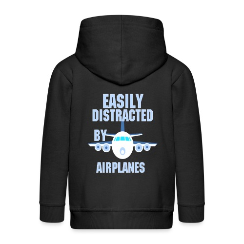 Easily distracted by airplanes - Aviation, flying - Veste à capuche Premium Enfant