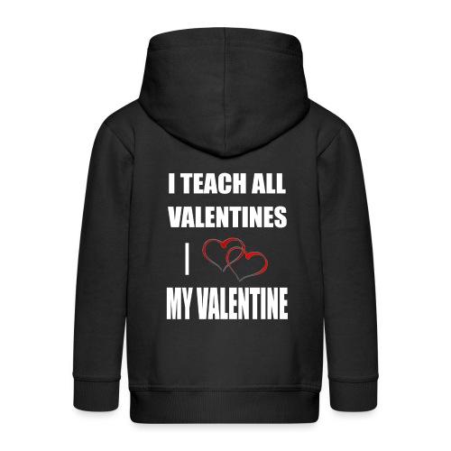 Ich lehre alle Valentines - Ich liebe meine Valen - Kinder Premium Kapuzenjacke