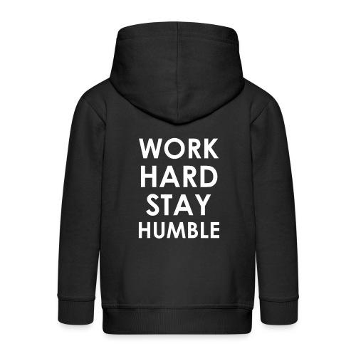 WORK HARD STAY HUMBLE - Kinder Premium Kapuzenjacke