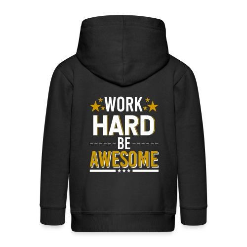 WORK HARD BE AWESOME - Kinder Premium Kapuzenjacke