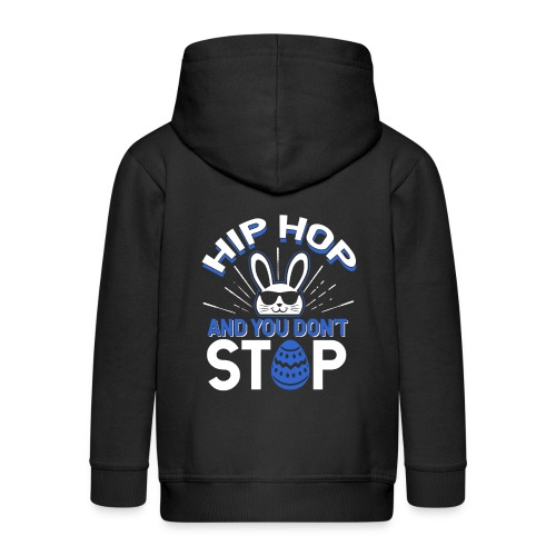 Hip Hop and You Don t Stop - Ostern - Kinder Premium Kapuzenjacke