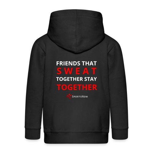 Friends that SWEAT together stay TOGETHER - Kinder Premium Kapuzenjacke
