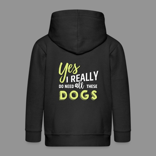 Yes, I really do need all these dogs - Kids' Premium Hooded Jacket
